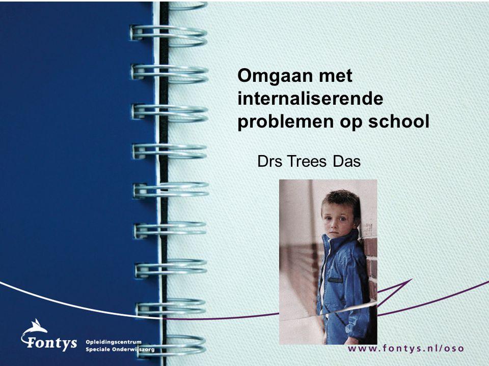 Omgaan met internaliserende problemen op school Drs Trees Das