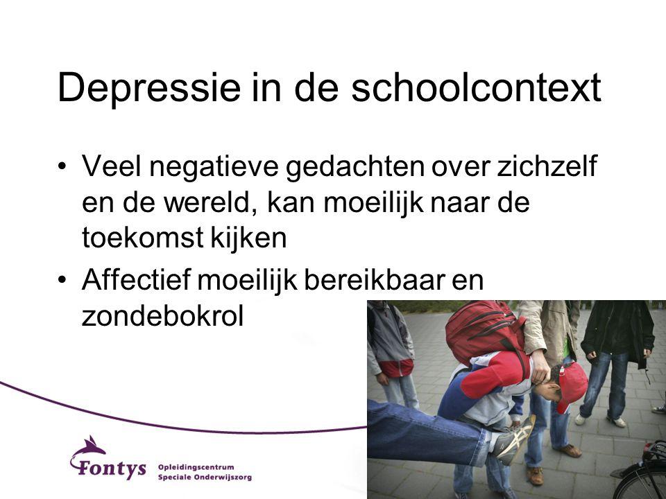 Depressie in de schoolcontext Veel negatieve gedachten over zichzelf en de wereld, kan moeilijk naar de toekomst kijken Affectief moeilijk bereikbaar