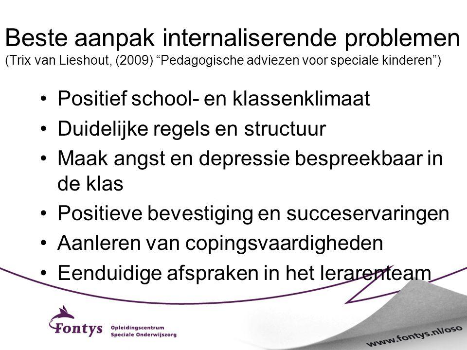"""Beste aanpak internaliserende problemen (Trix van Lieshout, (2009) """"Pedagogische adviezen voor speciale kinderen"""") Positief school- en klassenklimaat"""