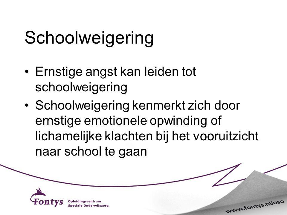 Schoolweigering Ernstige angst kan leiden tot schoolweigering Schoolweigering kenmerkt zich door ernstige emotionele opwinding of lichamelijke klachte