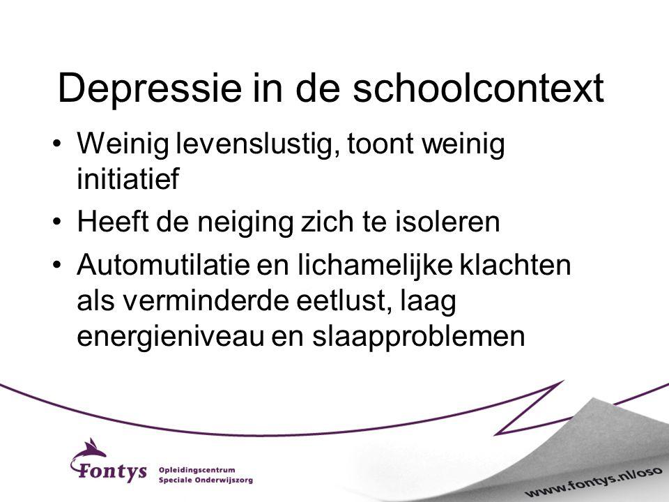 Depressie in de schoolcontext Weinig levenslustig, toont weinig initiatief Heeft de neiging zich te isoleren Automutilatie en lichamelijke klachten al