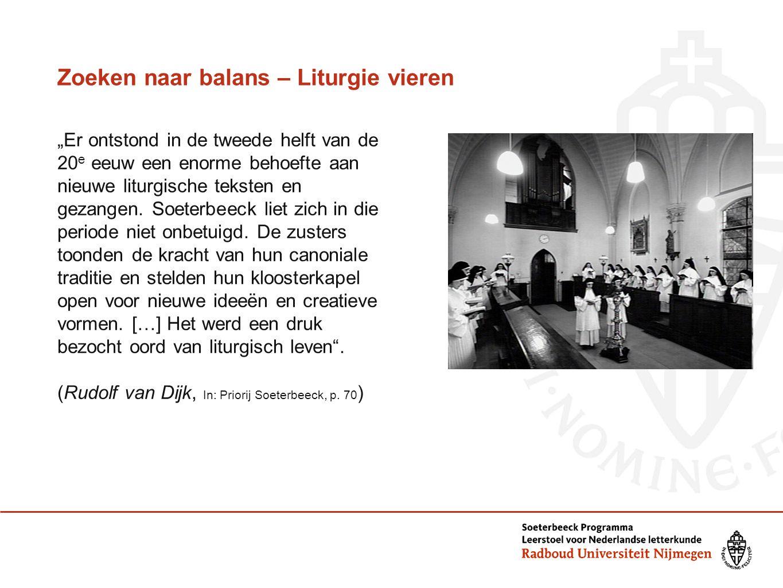 """Zoeken naar balans – Liturgie vieren """"Er ontstond in de tweede helft van de 20 e eeuw een enorme behoefte aan nieuwe liturgische teksten en gezangen."""