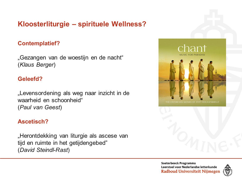 """Kloosterliturgie – spirituele Wellness? Contemplatief? """"Gezangen van de woestijn en de nacht"""" (Klaus Berger) Geleefd? """"Levensordening als weg naar inz"""