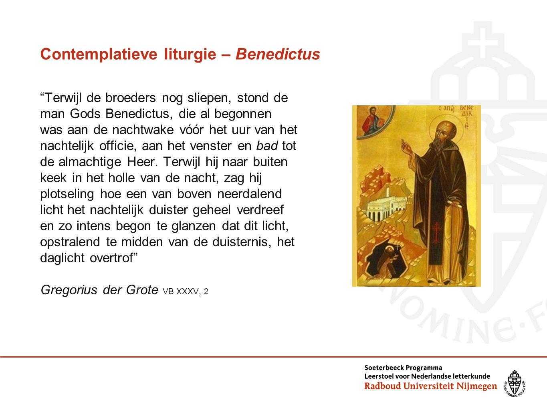 """Contemplatieve liturgie – Benedictus """"Terwijl de broeders nog sliepen, stond de man Gods Benedictus, die al begonnen was aan de nachtwake vóór het uur"""
