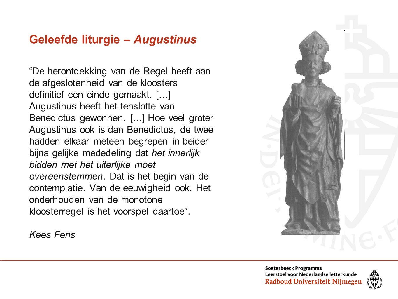 """Geleefde liturgie – Augustinus """"De herontdekking van de Regel heeft aan de afgeslotenheid van de kloosters definitief een einde gemaakt. […] Augustinu"""
