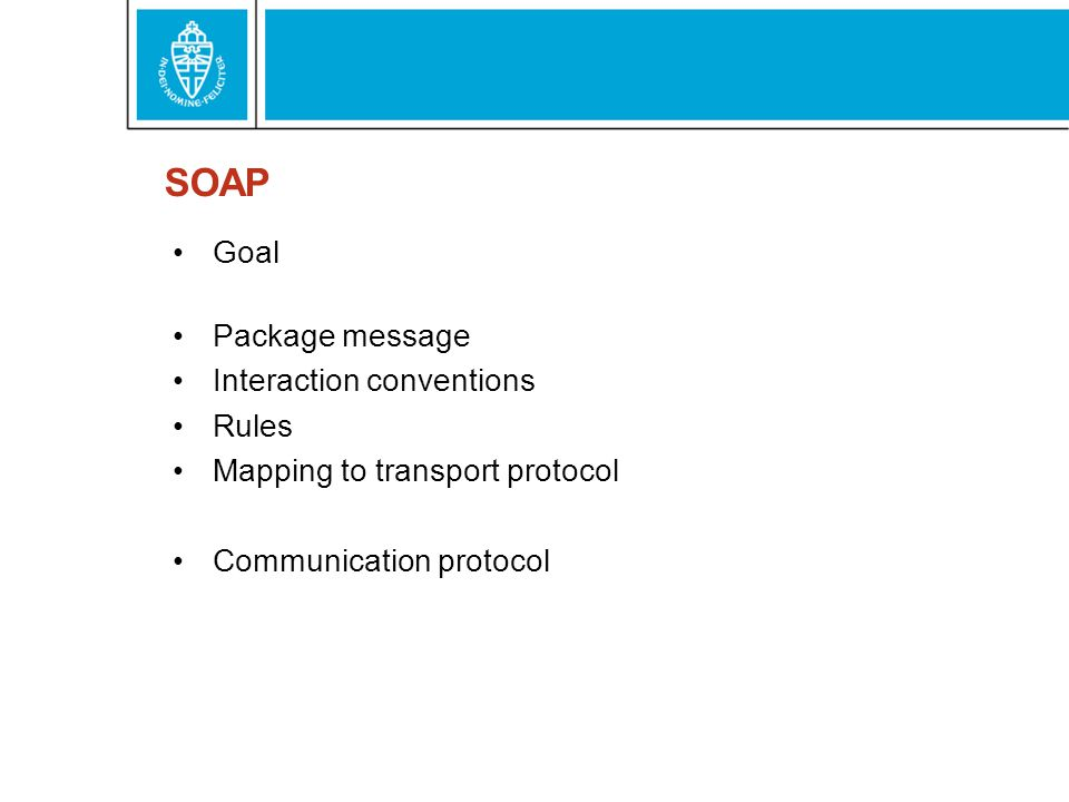 SOAP Goal Package message Interaction conventions Rules Mapping to transport protocol Communication protocol