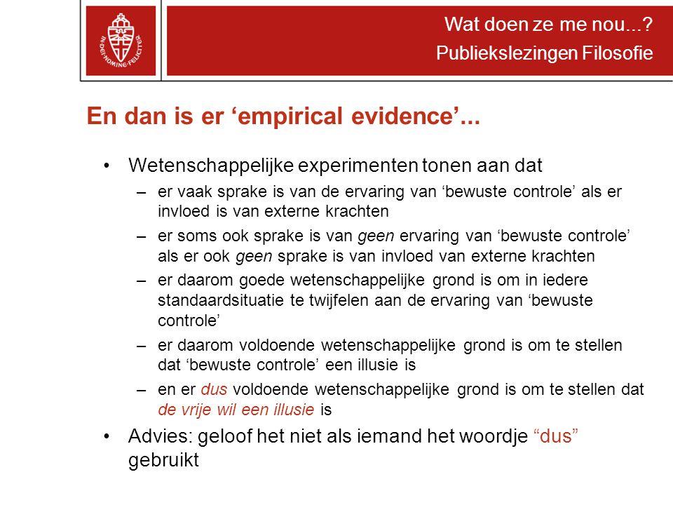 Wat doen ze me nou.... Publiekslezingen Filosofie En dan is er 'empirical evidence'...