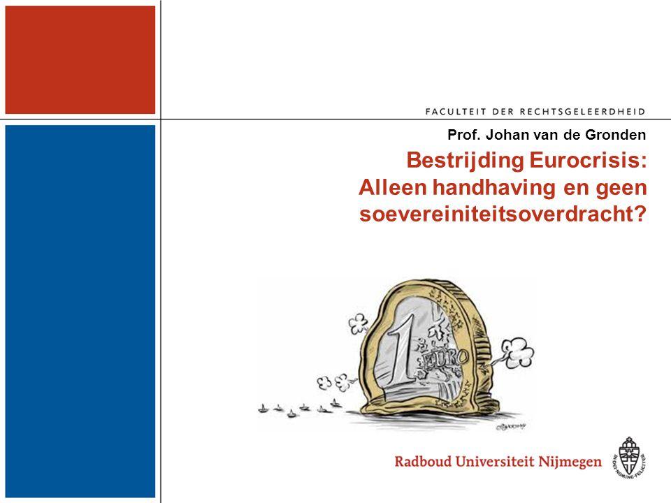 Bestrijding Eurocrisis: Alleen handhaving en geen soevereiniteitsoverdracht.