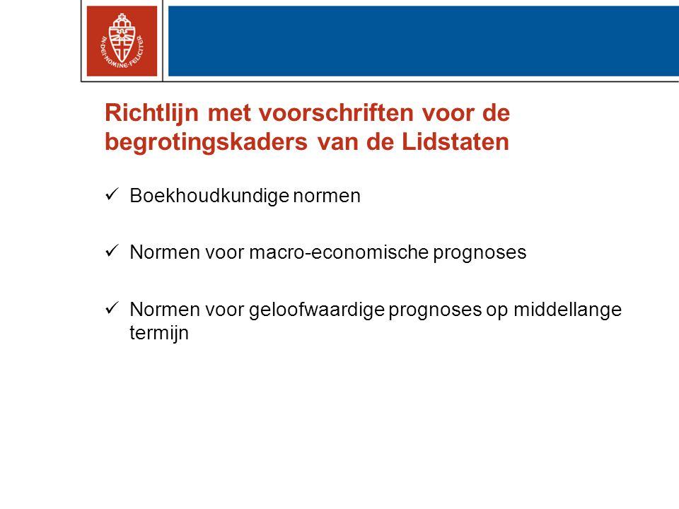 Richtlijn met voorschriften voor de begrotingskaders van de Lidstaten Boekhoudkundige normen Normen voor macro-economische prognoses Normen voor geloofwaardige prognoses op middellange termijn