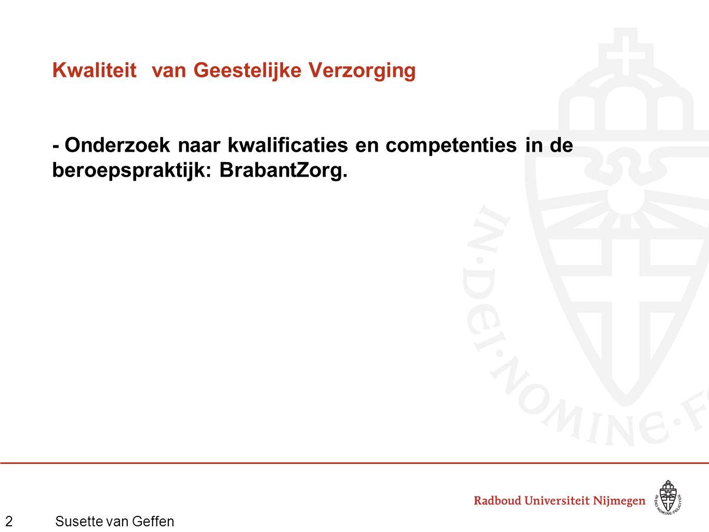 2Susette van Geffen Kwaliteitvan Geestelijke Verzorging - Onderzoek naar kwalificaties en competenties in de beroepspraktijk: BrabantZorg.