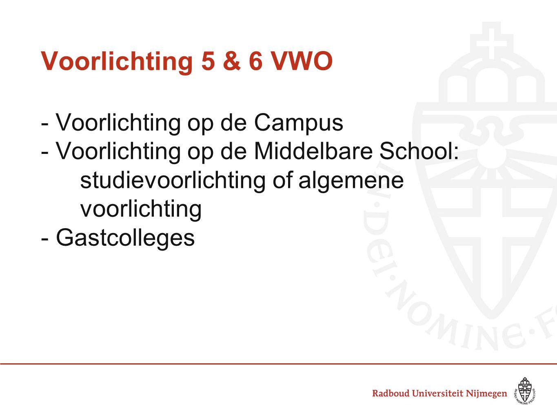 Voorlichting 5 & 6 VWO - Voorlichting op de Campus - Voorlichting op de Middelbare School: studievoorlichting of algemene voorlichting - Gastcolleges