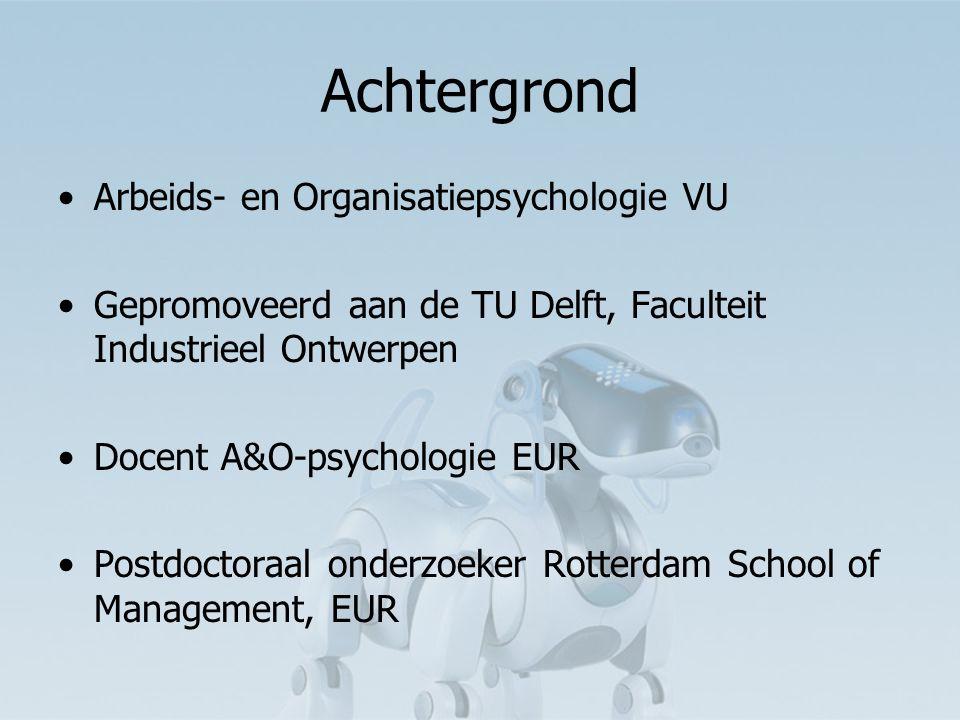 Achtergrond Arbeids- en Organisatiepsychologie VU Gepromoveerd aan de TU Delft, Faculteit Industrieel Ontwerpen Docent A&O-psychologie EUR Postdoctoraal onderzoeker Rotterdam School of Management, EUR