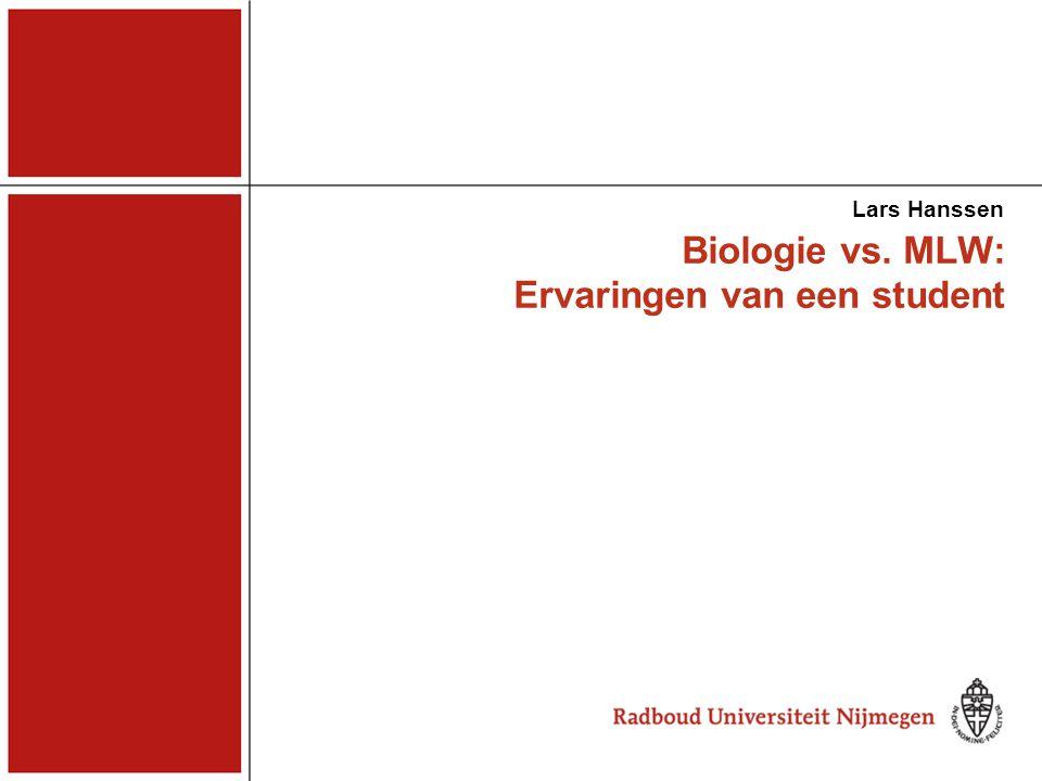 Biologie vs. MLW: Ervaringen van een student Lars Hanssen