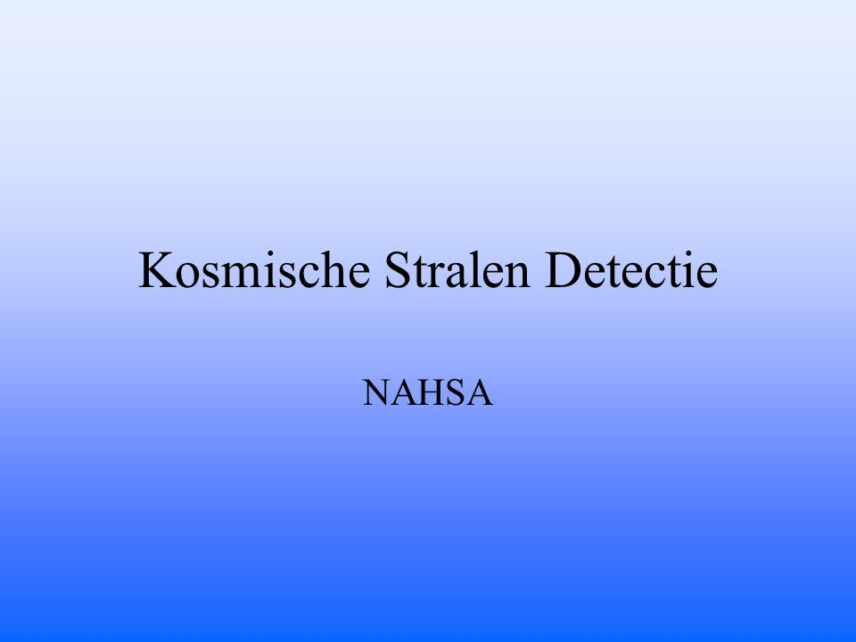 Kosmische Stralen Detectie NAHSA