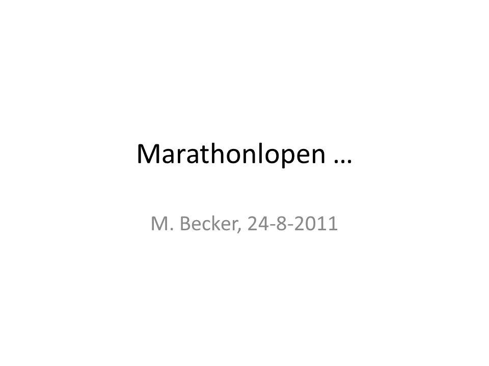 Marathonlopen … M. Becker, 24-8-2011