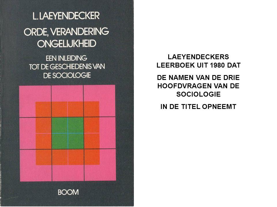LAEYENDECKERS LEERBOEK UIT 1980 DAT DE NAMEN VAN DE DRIE HOOFDVRAGEN VAN DE SOCIOLOGIE IN DE TITEL OPNEEMT