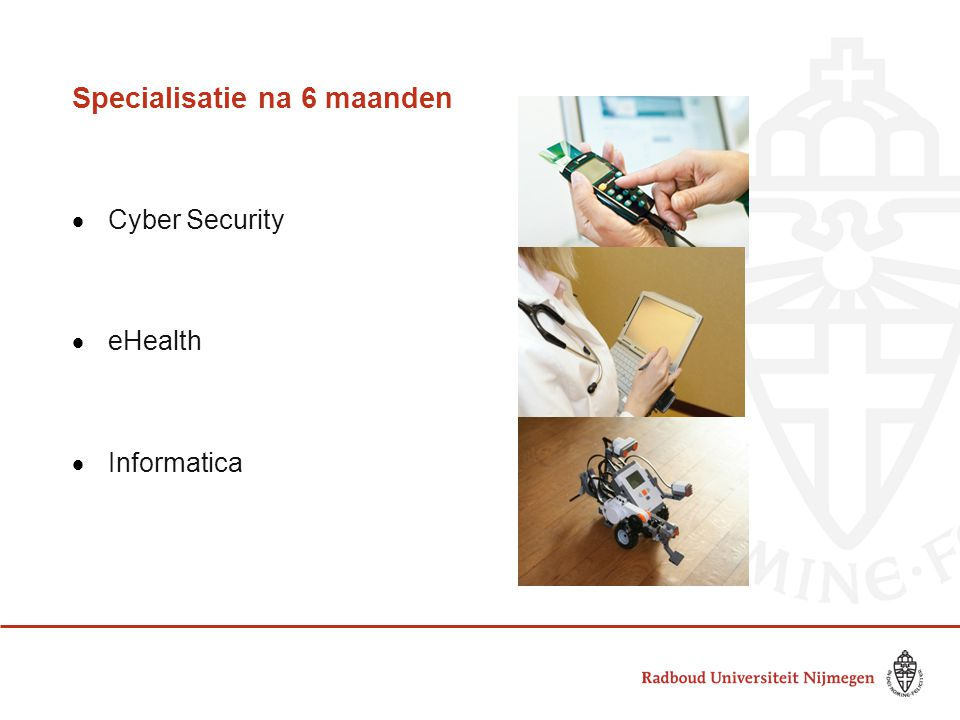 Specialisatie na 6 maanden  Cyber Security  eHealth  Informatica