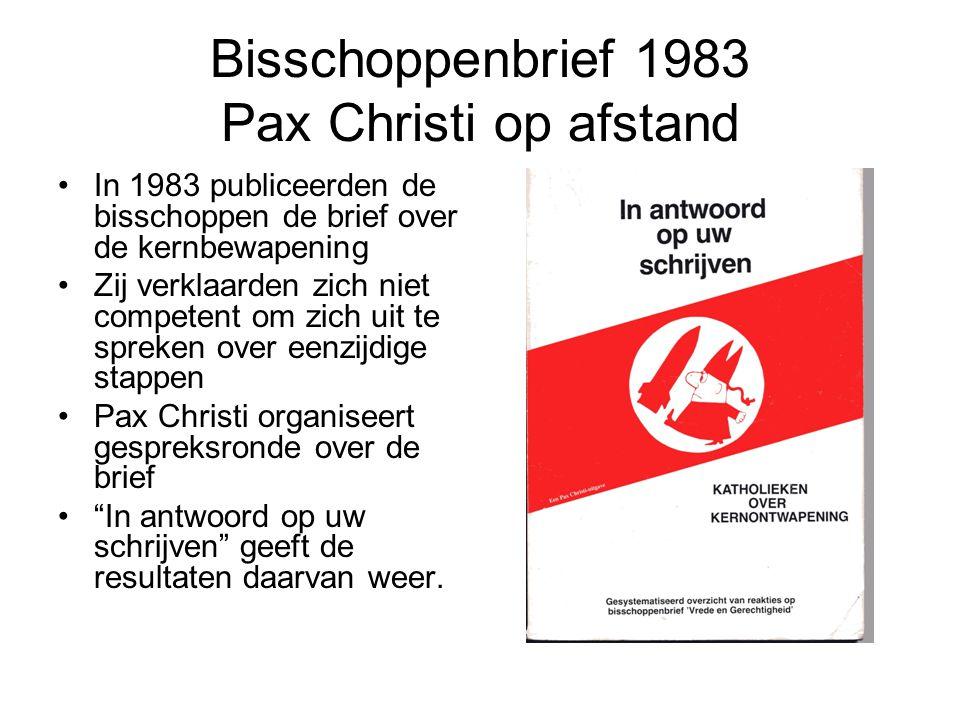 Bisschoppenbrief 1983 Pax Christi op afstand In 1983 publiceerden de bisschoppen de brief over de kernbewapening Zij verklaarden zich niet competent om zich uit te spreken over eenzijdige stappen Pax Christi organiseert gespreksronde over de brief In antwoord op uw schrijven geeft de resultaten daarvan weer.