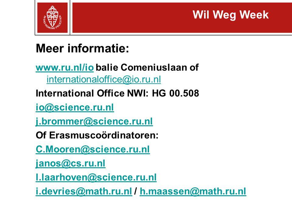 Meer informatie: www.ru.nl/iowww.ru.nl/io balie Comeniuslaan of internationaloffice@io.ru.nl internationaloffice@io.ru.nl International Office NWI: HG