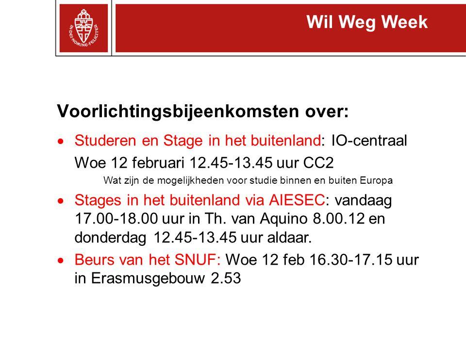 Meer informatie: www.ru.nl/iowww.ru.nl/io balie Comeniuslaan of internationaloffice@io.ru.nl internationaloffice@io.ru.nl International Office NWI: HG 00.508 io@science.ru.nl j.brommer@science.ru.nl Of Erasmuscoördinatoren: C.Mooren@science.ru.nl janos@cs.ru.nl l.laarhoven@science.ru.nl i.devries@math.ru.nli.devries@math.ru.nl / h.maassen@math.ru.nlh.maassen@math.ru.nl Wil Weg Week