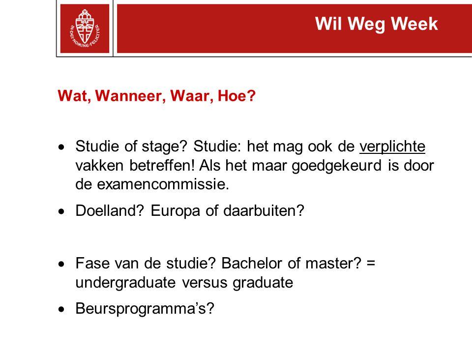 Wat, Wanneer, Waar, Hoe?  Studie of stage? Studie: het mag ook de verplichte vakken betreffen! Als het maar goedgekeurd is door de examencommissie. 