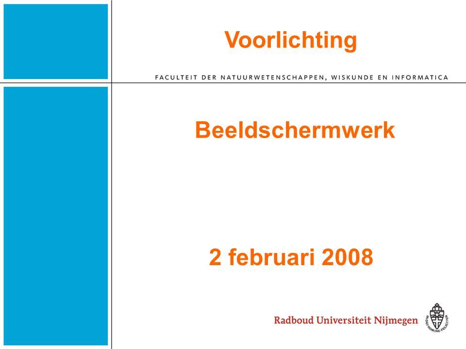 2 februari 2008 Voorlichting Beeldschermwerk