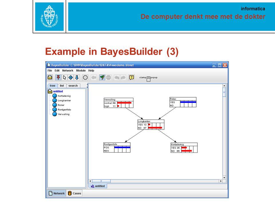 De computer denkt mee met de dokter informatica Example in BayesBuilder (3)