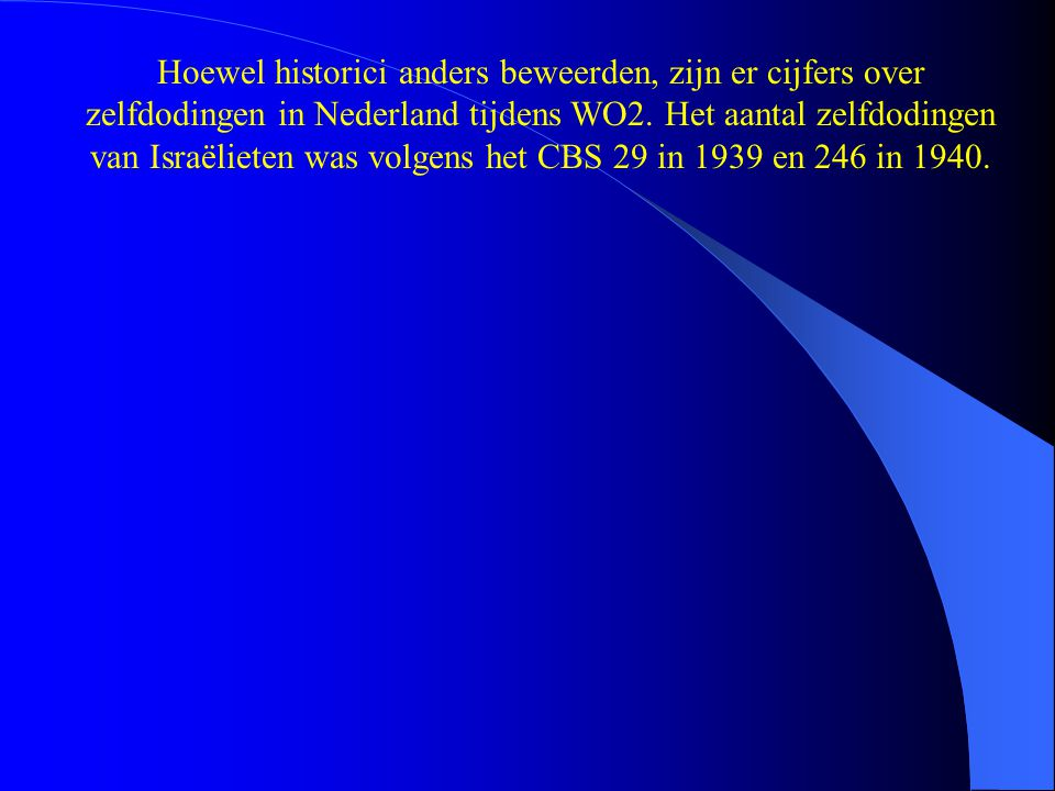 Hoewel historici anders beweerden, zijn er cijfers over zelfdodingen in Nederland tijdens WO2.