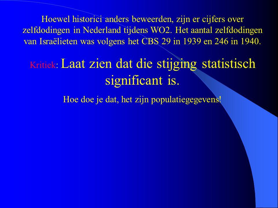 Kritiek: Laat zien dat die stijging statistisch significant is. Hoe doe je dat, het zijn populatiegegevens!
