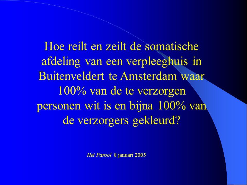 Hoe reilt en zeilt de somatische afdeling van een verpleeghuis in Buitenveldert te Amsterdam waar 100% van de te verzorgen personen wit is en bijna 10