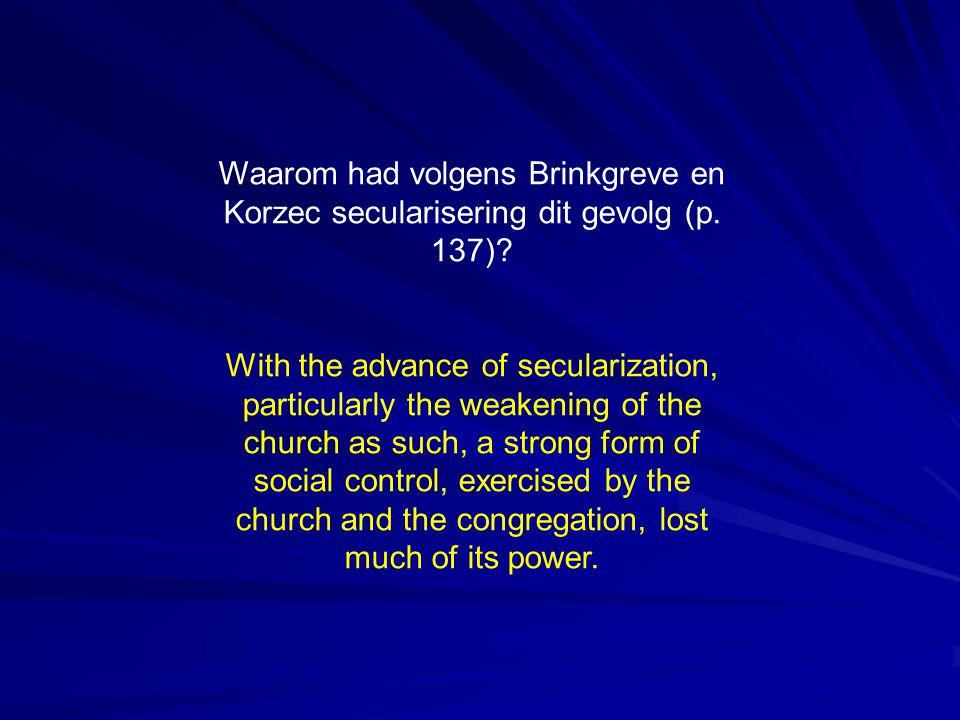 Waarom had volgens Brinkgreve en Korzec secularisering dit gevolg (p.