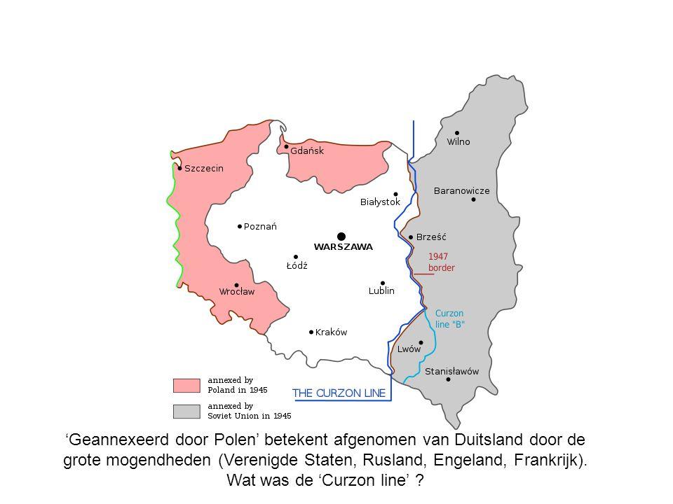'Geannexeerd door Polen' betekent afgenomen van Duitsland door de grote mogendheden (Verenigde Staten, Rusland, Engeland, Frankrijk).