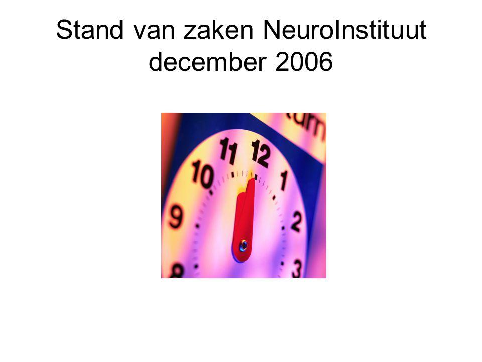 Stand van zaken NeuroInstituut december 2006