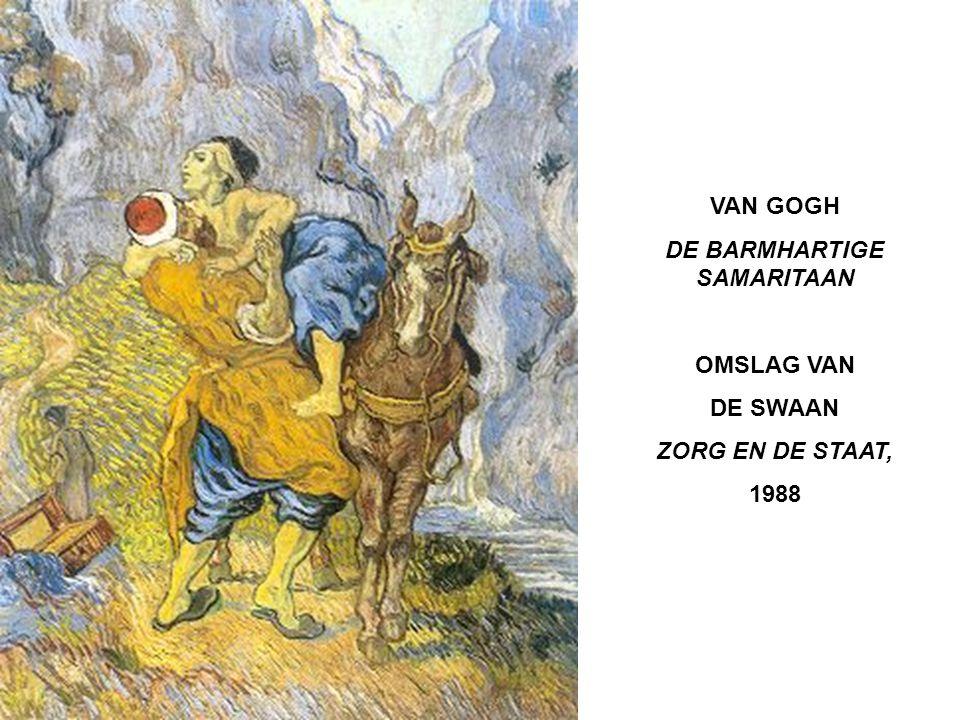VAN GOGH DE BARMHARTIGE SAMARITAAN OMSLAG VAN DE SWAAN ZORG EN DE STAAT, 1988