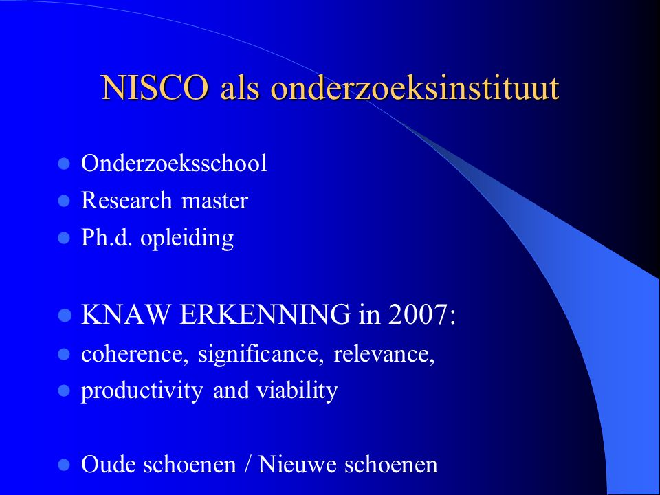 NISCO als onderzoeksinstituut Onderzoeksschool Research master Ph.d.