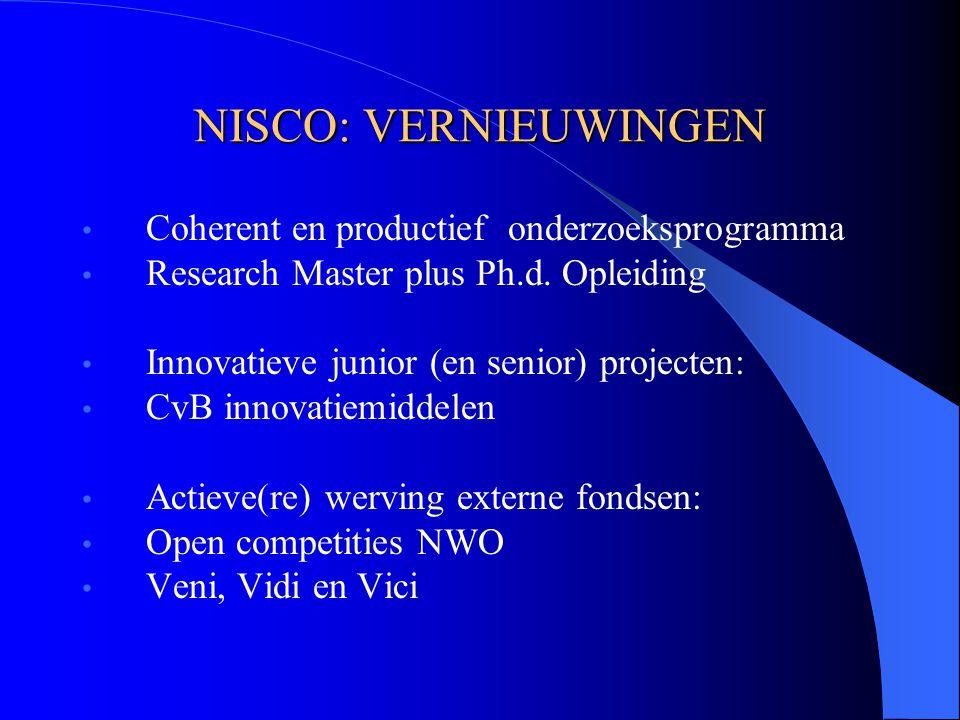 NISCO: VERNIEUWINGEN Coherent en productief onderzoeksprogramma Research Master plus Ph.d.