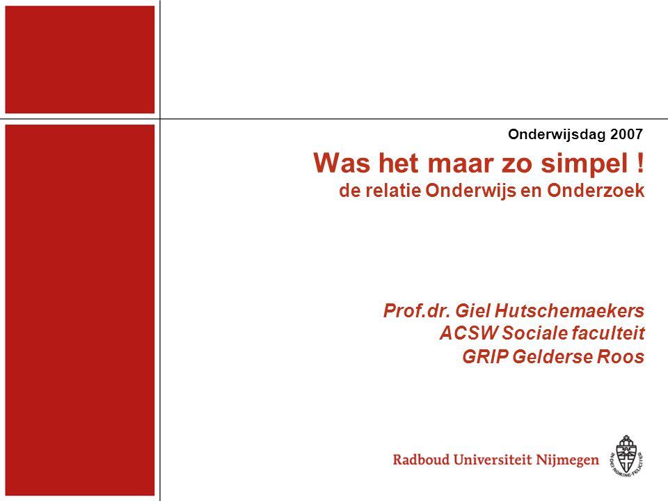 Was het maar zo simpel . de relatie Onderwijs en Onderzoek Prof.dr.