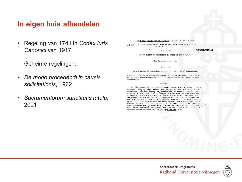 In eigen huis afhandelen Regeling van 1741 in Codex Iuris Canonici van 1917 Geheime regelingen: De modo procedendi in causis sollicitationis, 1962 Sac
