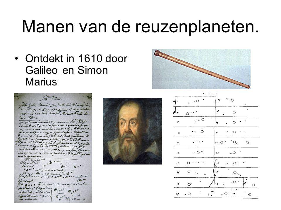 Manen van de reuzenplaneten. Ontdekt in 1610 door Galileo en Simon Marius