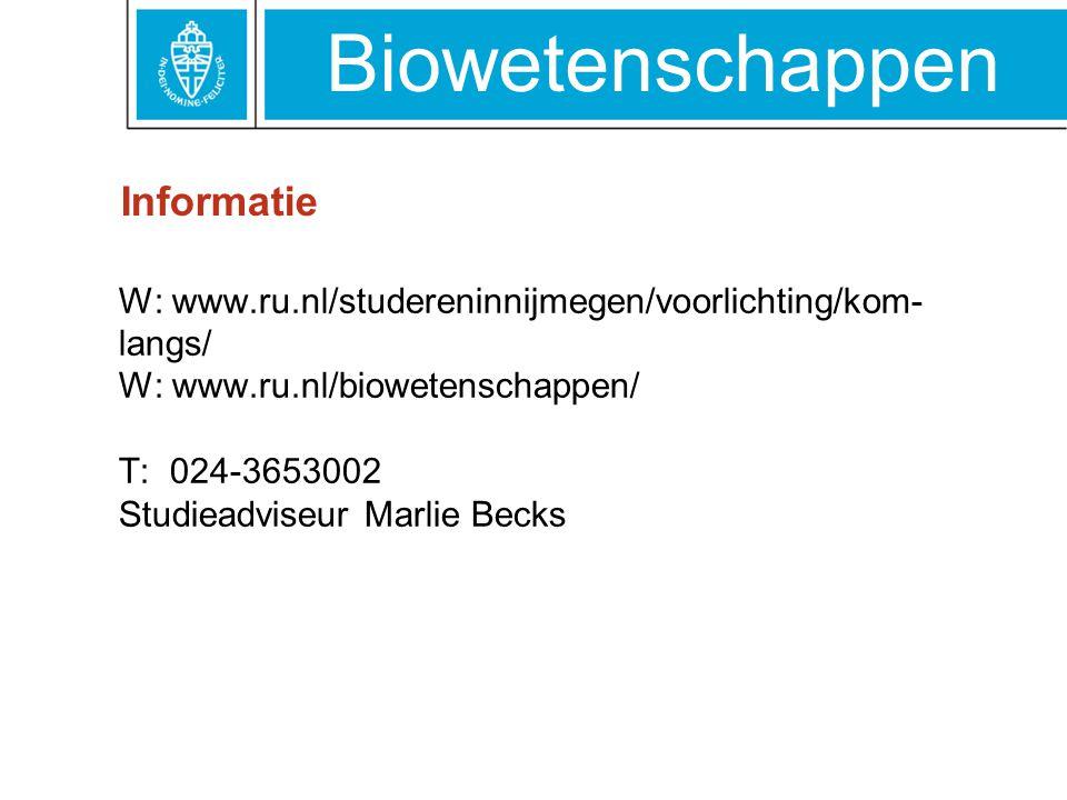 Biowetenschappen W: www.ru.nl/studereninnijmegen/voorlichting/kom- langs/ W: www.ru.nl/biowetenschappen/ T: 024-3653002 Studieadviseur Marlie Becks In