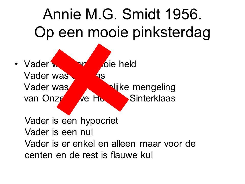 Annie M.G. Smidt 1956. Op een mooie pinksterdag Vader was een mooie held Vader was de baas Vader was een duidelijke mengeling van Onze Lieve Heer en S