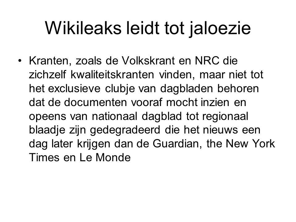 Wikileaks leidt tot jaloezie Kranten, zoals de Volkskrant en NRC die zichzelf kwaliteitskranten vinden, maar niet tot het exclusieve clubje van dagbladen behoren dat de documenten vooraf mocht inzien en opeens van nationaal dagblad tot regionaal blaadje zijn gedegradeerd die het nieuws een dag later krijgen dan de Guardian, the New York Times en Le Monde