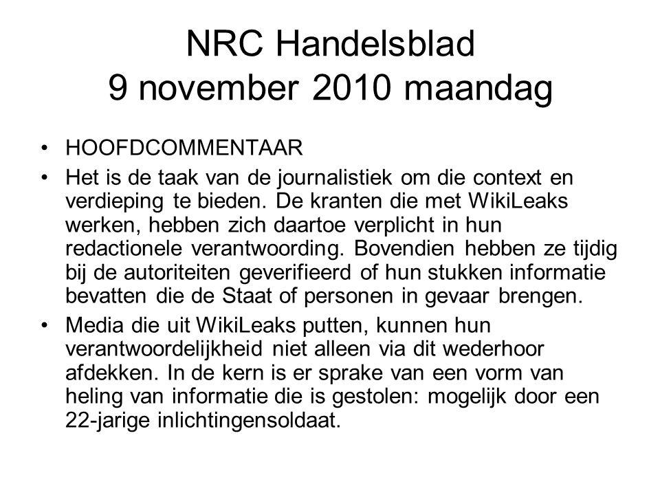 NRC Handelsblad 9 november 2010 maandag HOOFDCOMMENTAAR Het is de taak van de journalistiek om die context en verdieping te bieden. De kranten die met