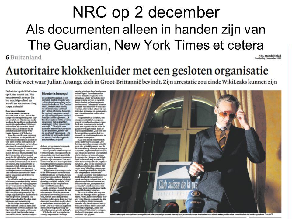 NRC op 2 december Als documenten alleen in handen zijn van The Guardian, New York Times et cetera