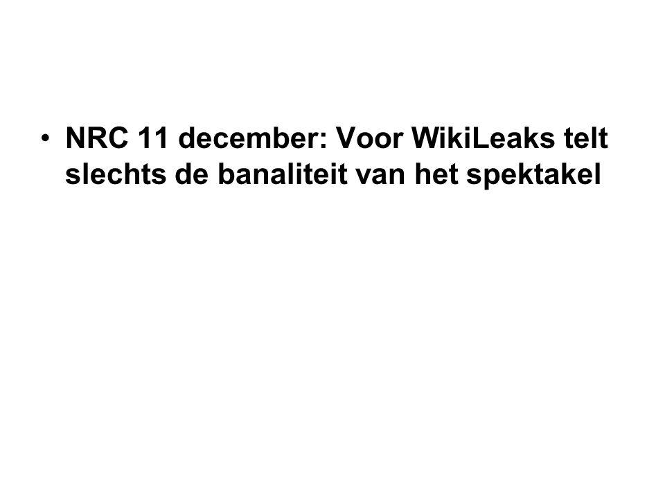 NRC 11 december: Voor WikiLeaks telt slechts de banaliteit van het spektakel