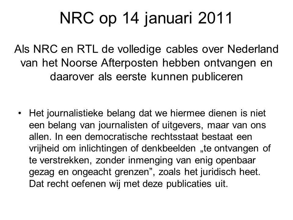 NRC op 14 januari 2011 Als NRC en RTL de volledige cables over Nederland van het Noorse Afterposten hebben ontvangen en daarover als eerste kunnen pub