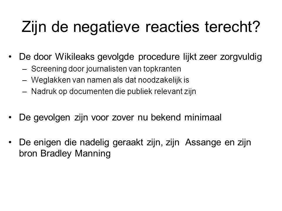 Zijn de negatieve reacties terecht? De door Wikileaks gevolgde procedure lijkt zeer zorgvuldig –Screening door journalisten van topkranten –Weglakken