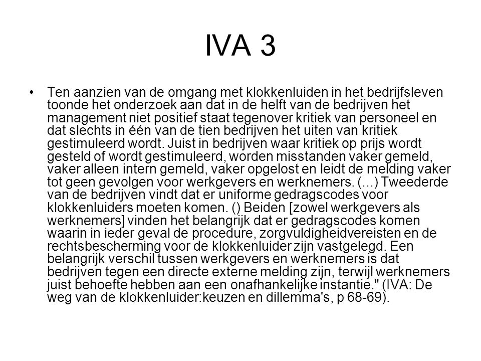 IVA 3 Ten aanzien van de omgang met klokkenluiden in het bedrijfsleven toonde het onderzoek aan dat in de helft van de bedrijven het management niet p