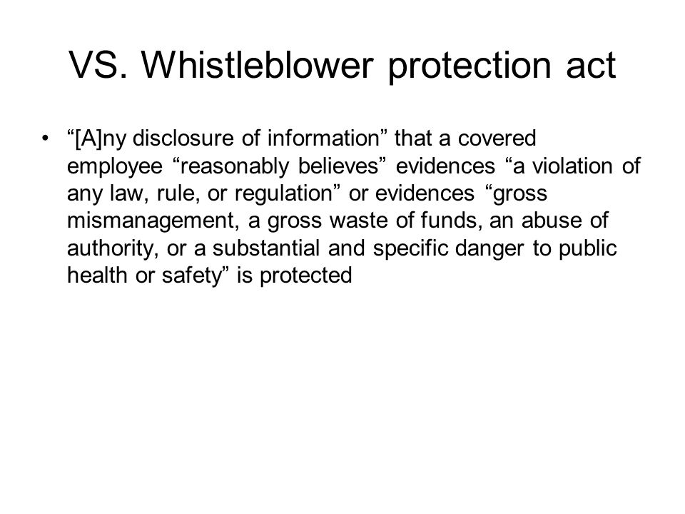 "VS. Whistleblower protection act ""[A]ny disclosure of information"" that a covered employee ""reasonably believes"" evidences ""a violation of any law, ru"