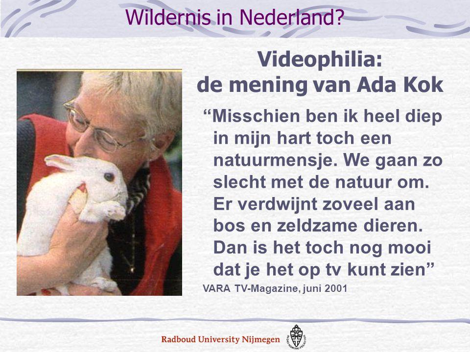 """Videophilia: de mening van Ada Kok """"Misschien ben ik heel diep in mijn hart toch een natuurmensje. We gaan zo slecht met de natuur om. Er verdwijnt zo"""